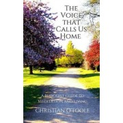 The Voice That Calls Us Home by Christian O'Toole