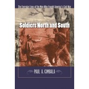 Soldiers North and South by Paul A. Cimbala