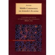 Middle Commentary on Aristotle's De Anima by Averroes