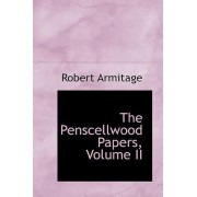 The Penscellwood Papers, Volume II by Robert Armitage