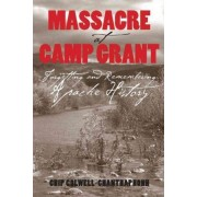 Massacre at Camp Grant by Chip Colwell-Chanthaphonh