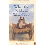 When the Soldiers Were Gone by Vera W Propp