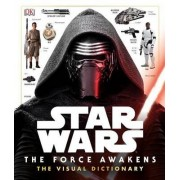 Star Wars: The Force Awakens the Visual Dictionary by Various