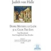 Despre misteriul lui Lazar si al celor trei Ioan - Judith von Halle