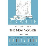 Writings from the New Yorker, 1920s-70s by E. B. White