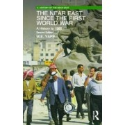 The Near East Since the First World War by Malcolm Yapp