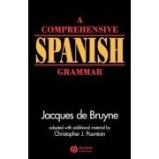 A Comprehensive Spanish Grammar by Jacques de Bruyne