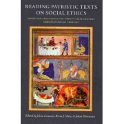 Reading Patristic Texts on Social Ethics by Johan Leemans