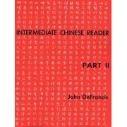 Intermediate Reader Part II by John DeFrancis