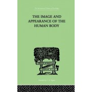 The Image and Appearance of the Human Body by Paul Schilder