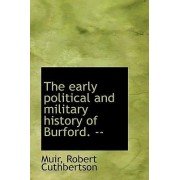 The Early Political and Military History of Burford. -- by Muir Robert Cuthbertson