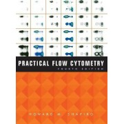 Practical Flow Cytometry by Howard M. Shapiro