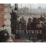 Robert Koehler's 'the Strike' by James M. Dennis