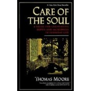 Care of the Soul: Guide for Cultivating Depth and Sacredness in Everyday Life, a