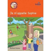 Je m'appelle Sophie (My mame is Sophie) by Barbara Scanes