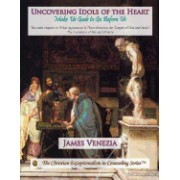 Uncovering Idols of the Heart: Make Us Gods to Go Before Us
