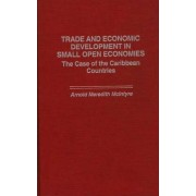 Trade and Economic Development in Small Open Economies by Arnold Meredith McIntyre
