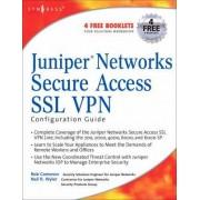 Juniper(r) Networks Secure Access SSL VPN Configuration Guide by Rob Cameron