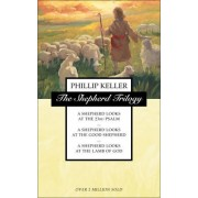 Shepherd Trilogy: A Shepherd Looks at the 23rd Psalm, a Shepherd Looks at the Good Shepherd, a Shepherd Looks at the Lamb of God