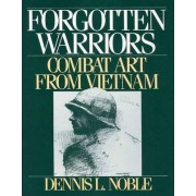 Forgotten Warriors by Dennis L. Noble