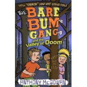 The Bare Bum Gang and the Valley of Doom by Anthony McGowan
