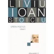 Opera poetica vol.1 - Liviu Ioan Stoiciu