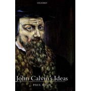John Calvin's Ideas by Professor Paul Helm
