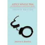 Justice Without Trial by Jerome H Skolnick