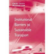 Institutional Barriers to Sustainable Transport by Assoc Prof Nicholas Low