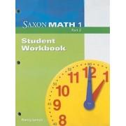 Saxon Math 1 Part 2, Student Workbook by Nancy Larson