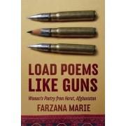 Load Poems Like Guns by Farzana Marie