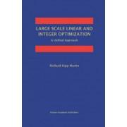 Large Scale Linear and Integer Optimization by Richard Kipp Martin