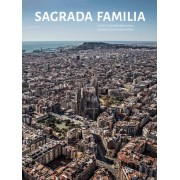Sagrada Familia: Gaudi S Unfinished Masterpiece Geometry, Construction and Site