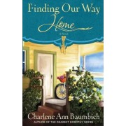 Finding Our Way Home by Charlene Ann Baumbich