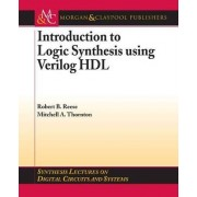 Introduction to Logic Synthesis Using Verilog HDL by Robert B. Reese