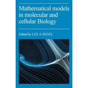 Mathematical Models in Molecular Cellular Biology by Lee A. Segel