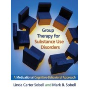 Group Therapy for Substance Use Disorders by Linda Carter Sobell