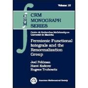 Fermionic Functional Integrals and the Renormalization Group by Joel Feldman