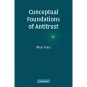 Conceptual Foundations of Antitrust by Oliver Black