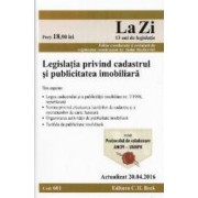 Legislatia privind cadastrul si publicitatea imobiliara. Actualizat 20.04.2016