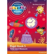 Heinemann Active Maths Northern Ireland - Key Stage 2 - Beyond Number - Pupil Book 5 - Time and Measure by Lynda Keith