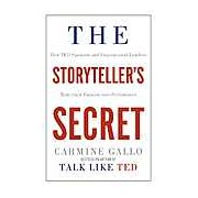 The Storyteller's Secret: From Ted Speakers to Business Legends Why Some Ideas Catch on and Others Don't