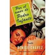 Por El Amor de Pedro Infante by MS Denise Chavez