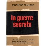 La Guerre Secrete / L'histoire Complete De La Lutte Des Grands Services Secrets Depuis La Seconde Guerre Mondiale