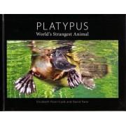 Platypus - World's Strangest Animal by Elizabeth Parer-Cook