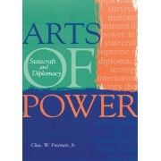 Arts of Power by Chas W. Freeman