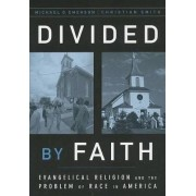 Divided by Faith by Michael O. Emerson