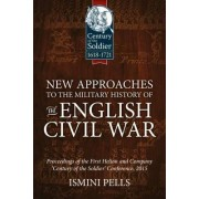 New Approaches to the Military History of the English Civil War by Ismini Pells