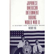 Japanese American Internment During World War II by Wendy Ng