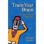 Train Your Brain by George A. Gratzer
